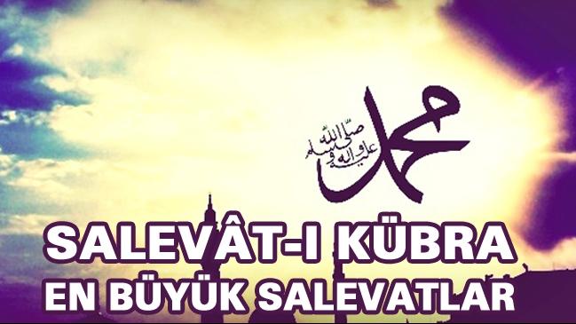 Salavât-ı Kübrâ Duâsı (Büyük Salavât)